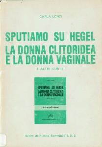 rivolta femminile sputiamo su hegel herstory  femminismo luoghi donne storia gruppi Roma